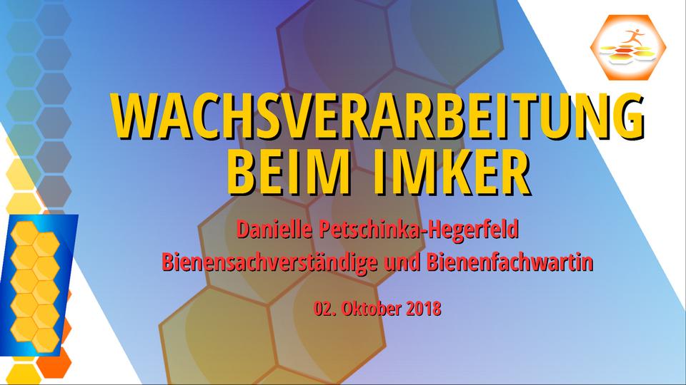 Vortrag Wachsverarbeitung beim Imker © by Danielle Petschinka-Hegerfeld @ Frankenwachs