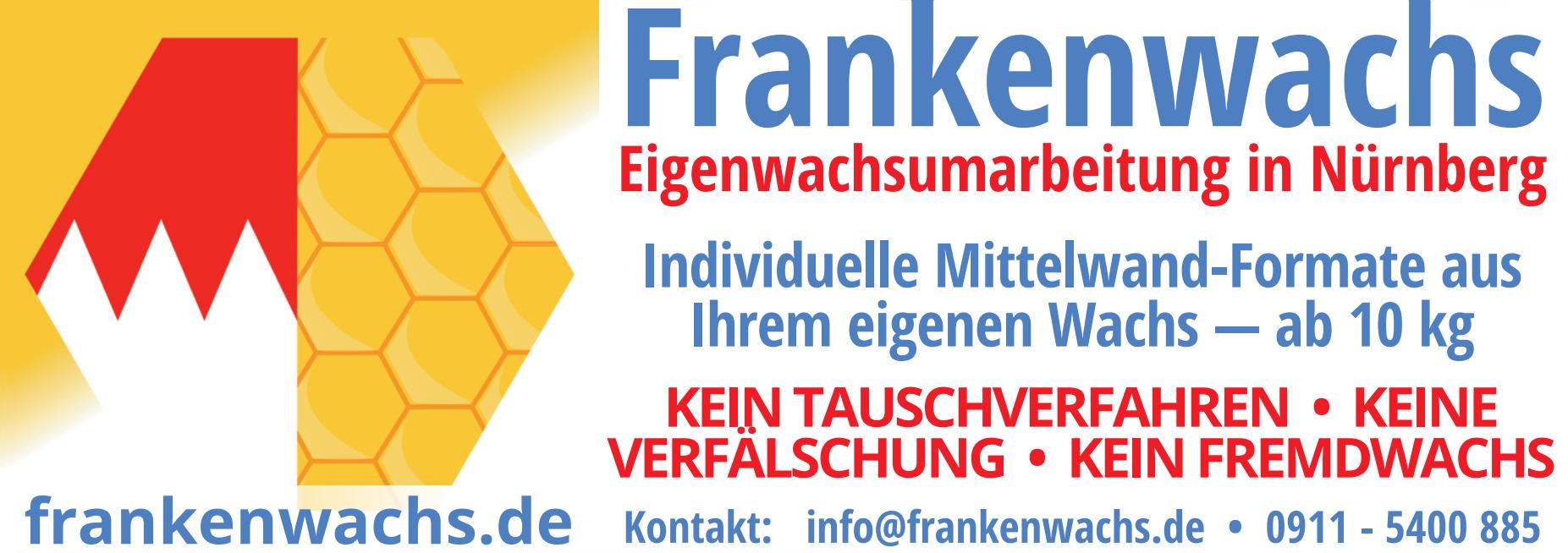 Frankenwachs-Wachsumarbeitung